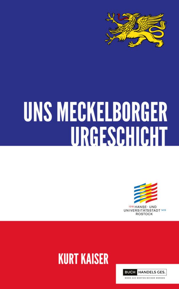 800 Jahre Rostock – Uns Meckelborger Urgeschicht | Kurt Kaiser