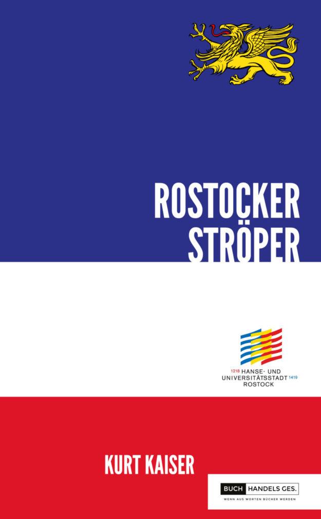 800 Jahre Rostock – Rostocker Ströper | Kurt Kaiser