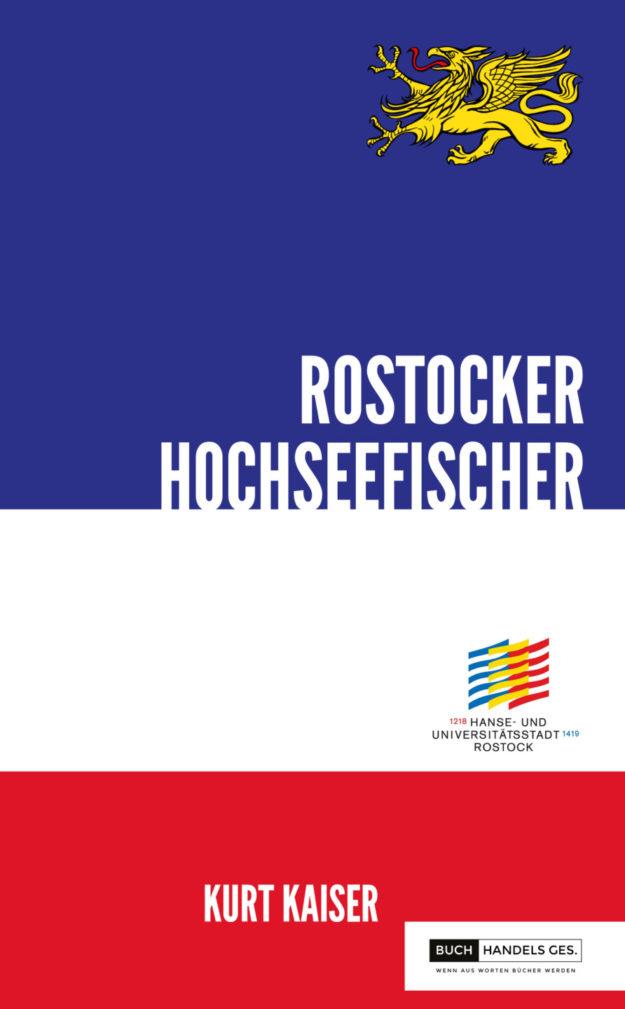 800 Jahre Rostock – Rostocker Hochseefischer | Kurt Kaiser