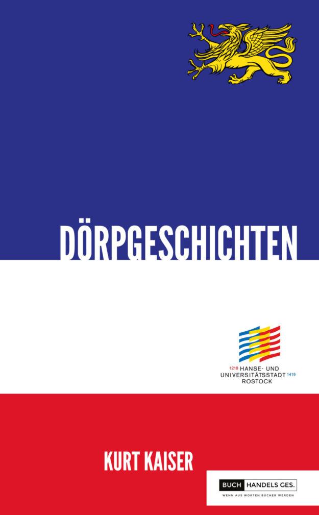 800 Jahre Rostock – Dörpgeschichten | Kurt Kaiser