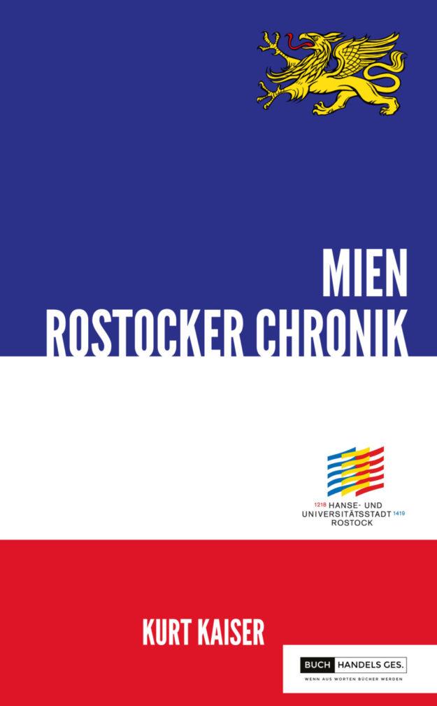 800 Jahre Rostock – Mien Rostocker Chronik | Kurt Kaiser