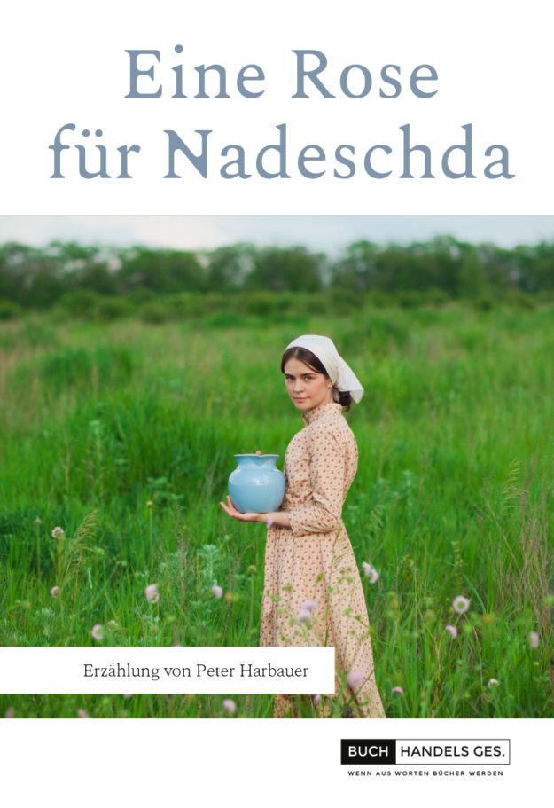 Eine Rose für Nadeschda | Peter Harbauer