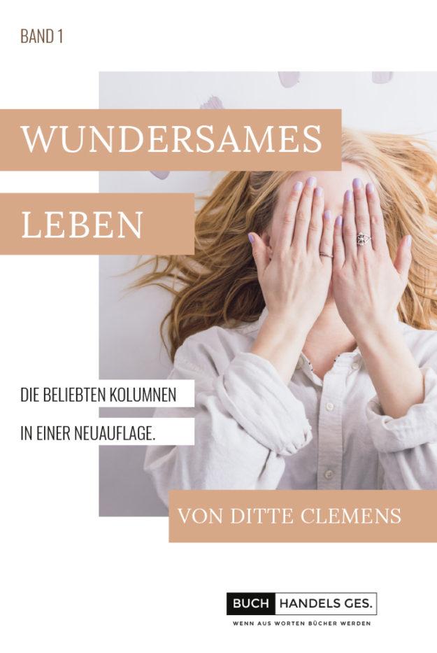 Wundersames Leben Band 1 | Ditte Clemens