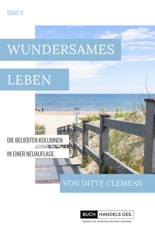 Wundersames Leben Band 6 | Ditte Clemens